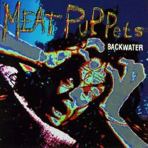 Backwater (song) - Image: Meat Puppets Backwater