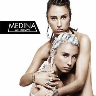 We Survive - Image: Medina We Survive