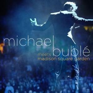 Michael Bublé Meets Madison Square Garden - Image: Meets Madison Square Garden