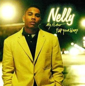Flap Your Wings (song) - Image: Nelly My Place Flap Your Wings