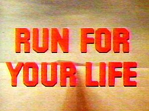 Run for Your Life (TV series) - Image: Runforyourlifeintrol ogo