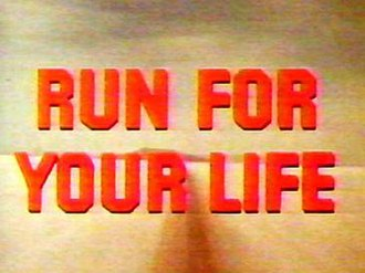 Run for Your Life (TV series) - Title screen
