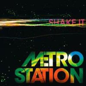 Shake It (Metro Station song) - Image: Shake It Metro Station