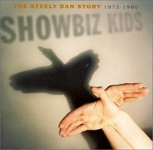 Showbiz Kids: The Steely Dan Story, 1972–1980 - Image: Showbiz Kids The Steely Dan Story, 1972 1980