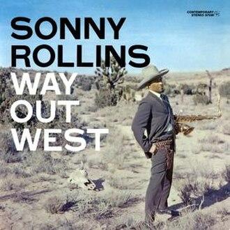 Way Out West (Sonny Rollins album) - Image: Sonny Rollins Way Out West (album cover)
