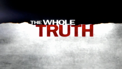 The Whole Truth 2010 Intertitle.png