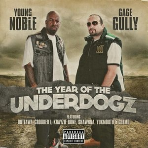 The Year of the Underdogz - Image: The Year of the Underdogz by Young Noble and Gage Gully in 2013