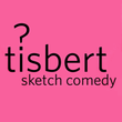 Tisbert sketch comedy