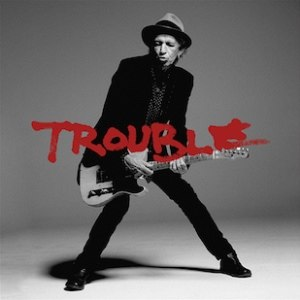 Trouble (Keith Richards song) - Image: Trouble Keith Richards