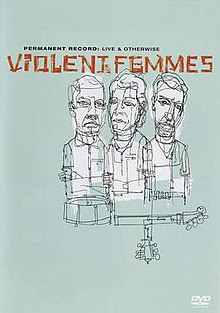 Violent Femmes live & otherwise.jpg