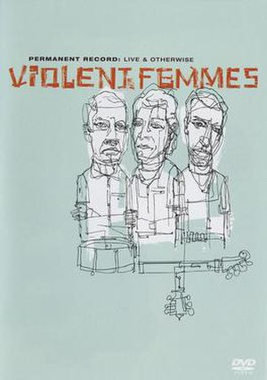 Permanent Record: Live & Otherwise - Image: Violent Femmes live & otherwise