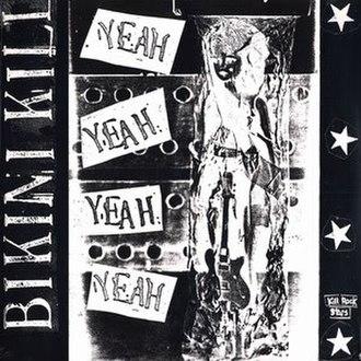 Yeah Yeah Yeah Yeah - Image: Yeah Yeah Yeah Yeah (Bikini Kill Huggy Bear split album)