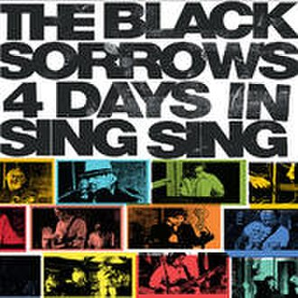 4 Days in Sing Sing - Image: 4 Days in Sing Sing by The Black Sorrows