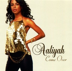 Come Over (Aaliyah song) - Image: Aaliyah Come Over Single