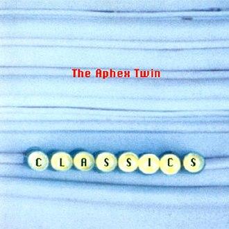 Classics (Aphex Twin album) - Image: Aphex Twin Classics