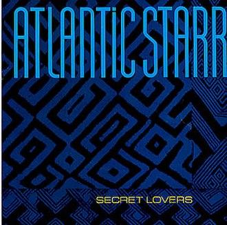 Secret Lovers - Image: Atlantic Starr Secret Lovers