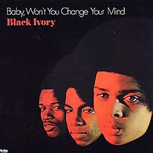 Baby Won't You Change Your Mind Black Ivory.jpg