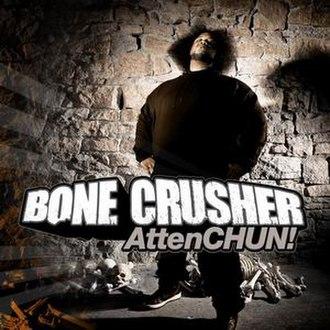 AttenCHUN! - Image: Bone Crusher Atten CHUN!