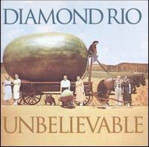 Unbelievable (Diamond Rio album) - Image: Diamondunbel