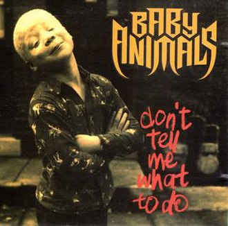 Don't Tell Me What to Do (Baby Animals song) - Image: Don't Tell Me What to Do by Baby Animals