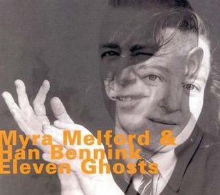 <i>Eleven Ghosts</i> 1997 studio album by Myra Melford and Han Bennink