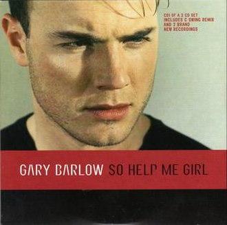 So Help Me Girl - Image: Garybarlowsohelpmegi rl