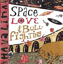 Space, Love, & Bullfighting