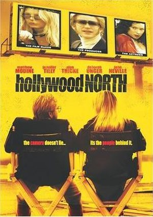 Hollywood North - The 2004 Canadian film Hollywood North, a film about two Toronto-based film producers and their struggles in the late-1970s
