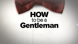 How to Be a Gentleman titlecard.jpg