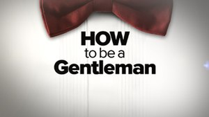 How to Be a Gentleman - Image: How to Be a Gentleman titlecard
