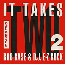 It Takes Two by Rob Base and DJ E-Z Rock.jpg