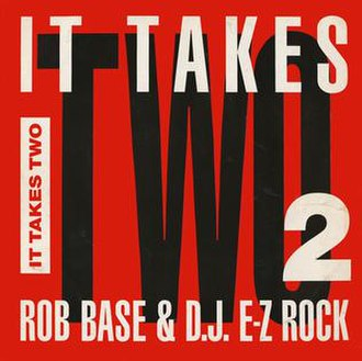 It Takes Two (Rob Base & DJ E-Z Rock song) - Image: It Takes Two by Rob Base and DJ E Z Rock