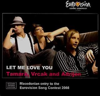 Let Me Love You (Tamara Todevska, Vrčak and Adrijan Gaxha song) 2008 song performed by Tamara Todevska