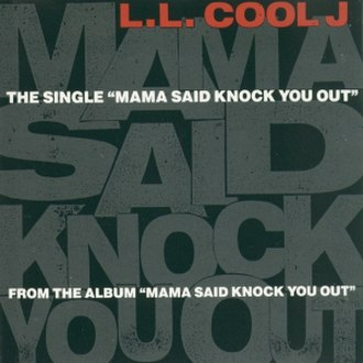 Mama Said Knock You Out (song) - Image: Mama Said Knock You Out (LL Cool J single cover art)