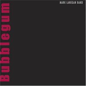 Bubblegum (Mark Lanegan album) - Image: Markbubblegum
