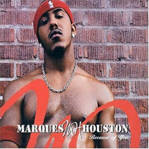 Because of You (Marques Houston song) - Image: Marquesbeacauseofyou