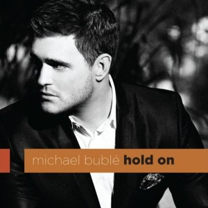 Hold On (Michael Bublé song) - Image: Michael bulbé hold on