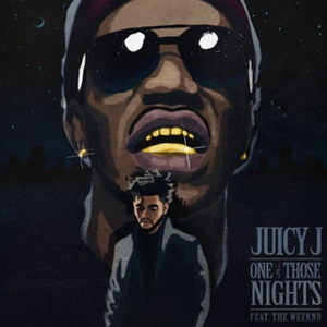 One of Those Nights (Juicy J song) - Image: One of Those Nights