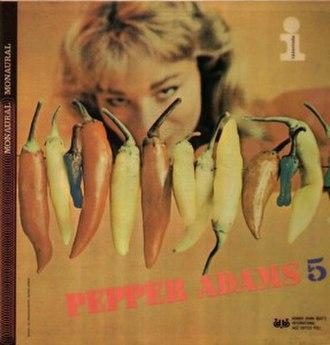 Pepper Adams Quintet - Image: Pepper Adams 5
