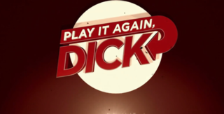 <i>Play It Again, Dick</i> television series