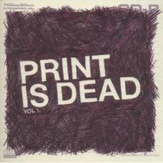 Print Is Dead Vol 1 - Image: Print Is Dead