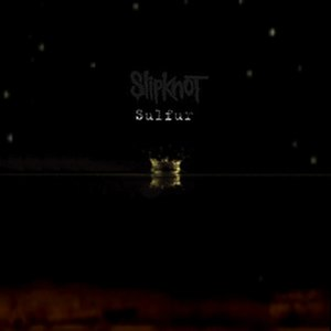 Sulfur (song) - Image: Slipknot Sulfur Single 3