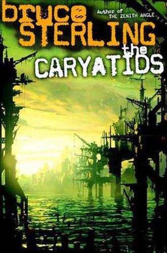 The Caryatids - Image: The Caryatids Bruce Sterling