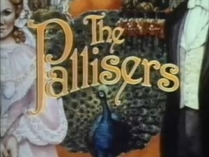 The Pallisers - Image: The Pallisers tv series titlecard