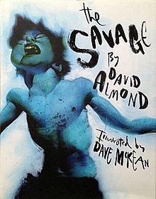 Editions of The Savage by David Almond - Goodreads