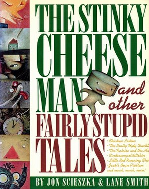 The Stinky Cheese Man and Other Fairly Stupid Tales - Image: The Stinky Cheese Man Book Cover