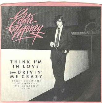 Think I'm in Love (Eddie Money song) - Image: Think Eddie