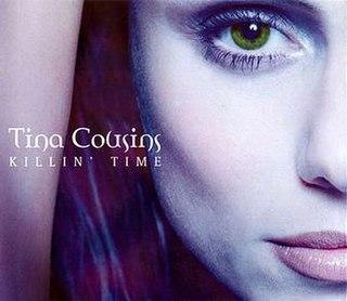 Killin Time (Tina Cousins song) 1997 single by Tina Cousins