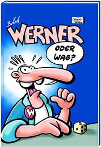 Werner (comics) - Cover of the first Werner comic book, Oder was? (2000s re-publication cover art). Art by Rötger Feldmann.