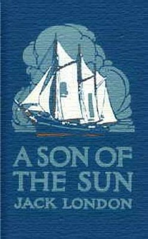 A Son of the Sun (novel) - 1st edition (publ. Doubleday, Page)